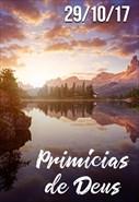 Primícias de Deus - 29/10/17
