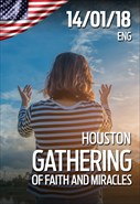 Gathering of faith and miracles - 14/01/18 - Houston