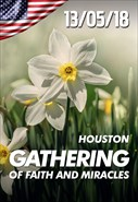 Gathering of faith and miracles - Houston 13/05/18