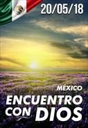 Encuentro con Dios - 20/05/18 - Mexico