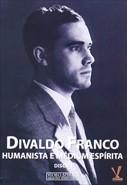 Divaldo Franco - Humanista e Médium Espírita
