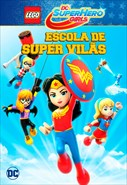 Lego DC Super Hero Girls - Escola de Super Vilãs