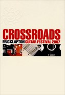 Eric Clapton - Crossroads - Guitar Festival 2007 - Parte 1