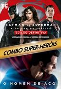 Combo Batman vs Superman - A Origem da Justiça. (Versão Cinema + Estendida + O Homem de Aço)