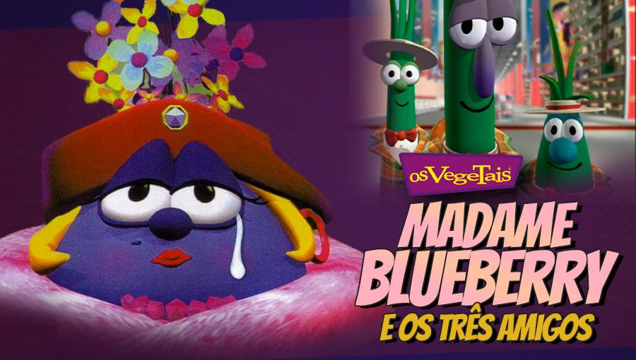 Os Vegetais - Madame Blueberry e os três amigos