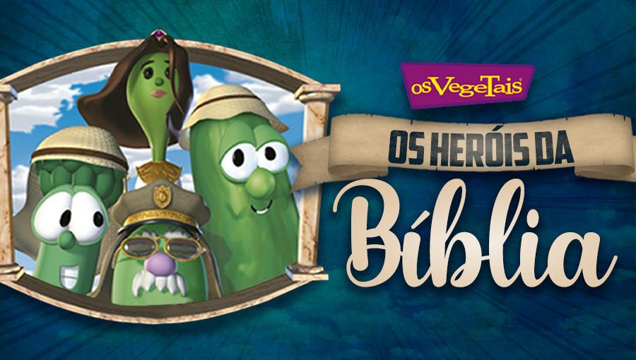 Os Vegetais - Heróis da Bíblia
