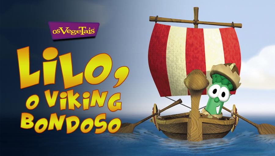 Os Vegetais - Lilo, o Viking bondoso