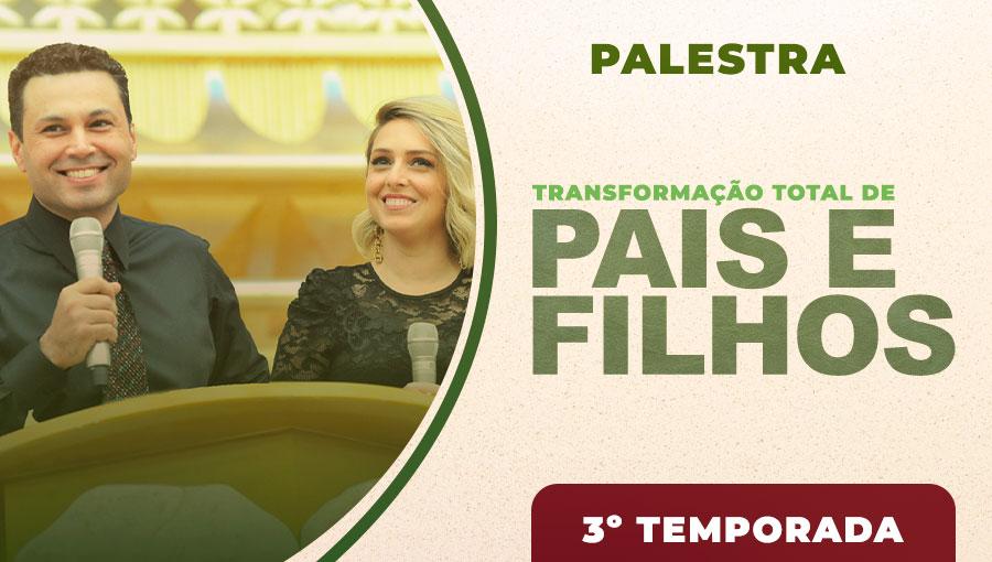 Transformação Total de Pais e Filhos - Temporada 3