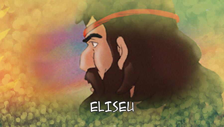 Histórias do Antigo Testamento - Eliseu