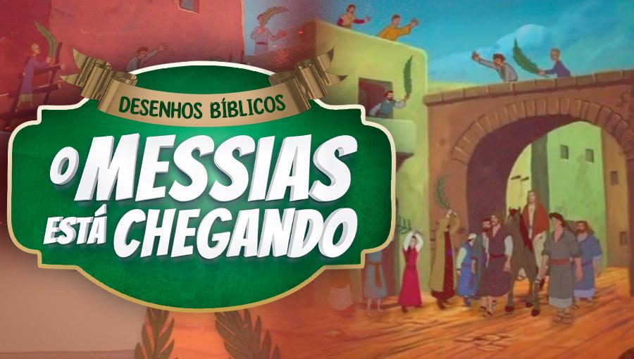 Histórias do Novo Testamento - O Messias está chegando