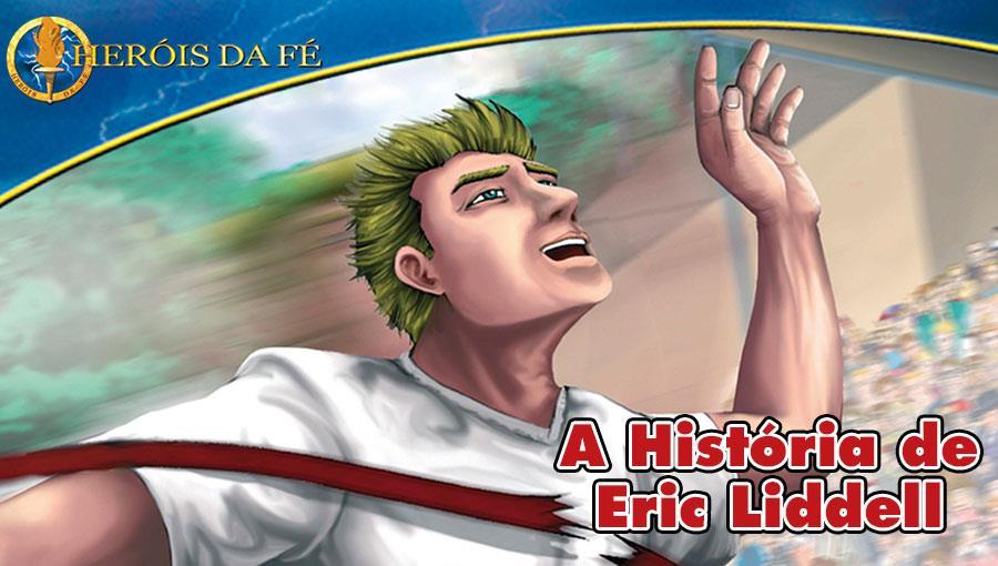 Heróis da Fé - A história de Eric Liddell