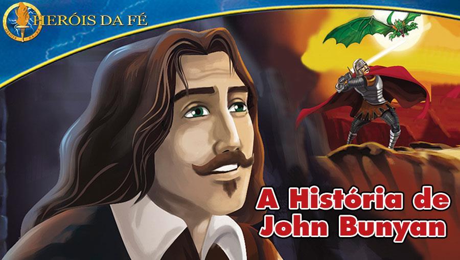 Heróis da Fé - A história de John Bunyan
