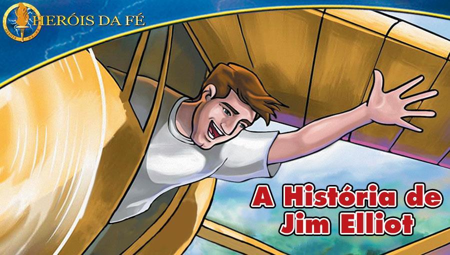 Heróis da Fé - A história de Jim Elliot