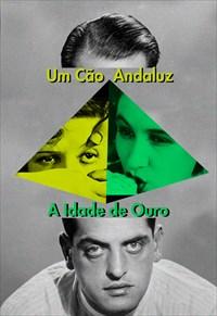 Um Cão Andaluz/ A Idade do Ouro