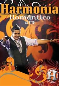 Harmonia do Samba - Harmonia Romântico - Ao Vivo