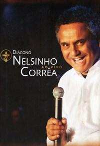 Diácono Nelsinho Correa - Ao Vivo