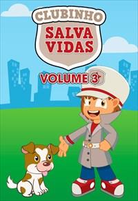Clubinho Salva Vidas - Vol 3