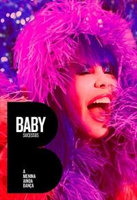 Baby Sucessos - A Menina Ainda Dança