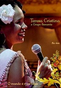 Teresa Cristina - O Mundo é Meu Lugar Ao Vivo