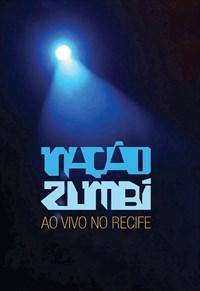 Nação Zumbi - Ao Vivo No Recife