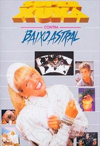 Super Xuxa Contra o Baixo Astral