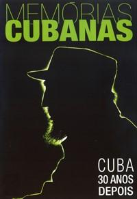 Memórias Cubanas - Cuba - 30 Anos Depois