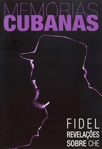 Memórias Cubanas: Revelações sobre Che