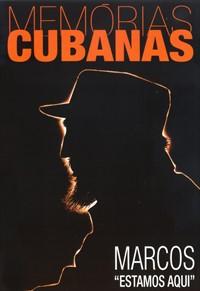 Memórias Cubanas: Marcos, Estamos Aqui