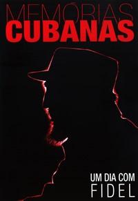 Memórias Cubanas: Um Dia com Fidel