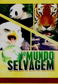 O Mundo Selvagem - O Mundo Selvagem