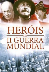 Heróis da II Guerra Mundial