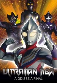 Ultraman Tiga - A Odisséia Final