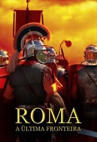 Roma, A Última Fronteira