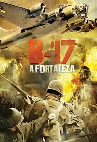 B-17 - A Fortaleza