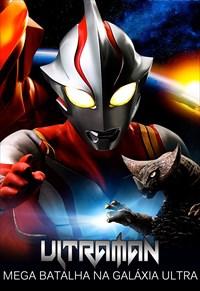 Ultraman - Mega Batalha Na Galáxia Ultra