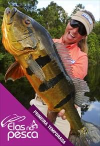 Elas na Pesca - 1ª temporada (Pesca)