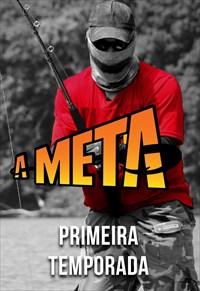 A Meta - 1ª Temporada (Pesca)