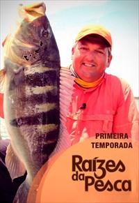 Raízes da Pesca - 1ª temporada (Pesca)