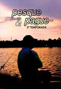 Pesque e Pague - 3ª Temporada (Pesca)