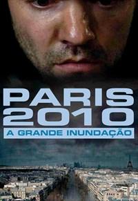 Paris 2010 - A Grande Inundação