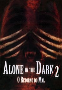 Alone In the Dark 2 - O Retorno do Mal