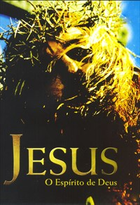 Jesus - O Espírito de Deus