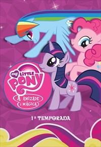 My Little Pony - A Amizade é Mágica - 1ª Temporada