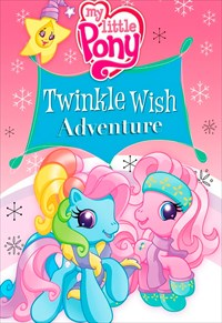 My Little Pony - Twinkle Wish Adventure
