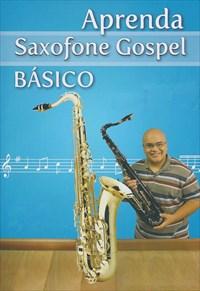 Aprenda Saxofone Gospel Básico