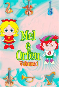Mel e Orfeu - Volume 1