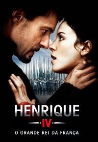 Henrique IV - O Grande Rei da França