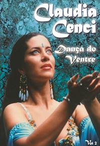 Claudia Cenci - Dança do Ventre em 10 Passos Vol.2
