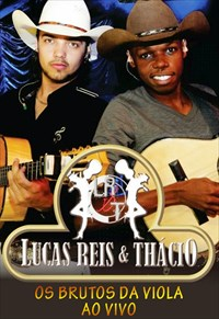 Lucas Reis e Thácio - Os Brutos da Viola - Ao Vivo