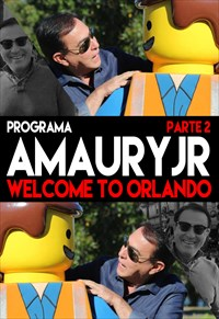 Programa Amaury Jr. - Welcome To Orlando - Parte 2